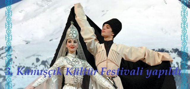 3. Kamışçık festivali görülmeye değerdi.