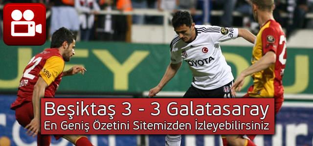 Beşiktaş-Galatasaray Derbisinin En Geniş Özeti Marastahaber.com'da