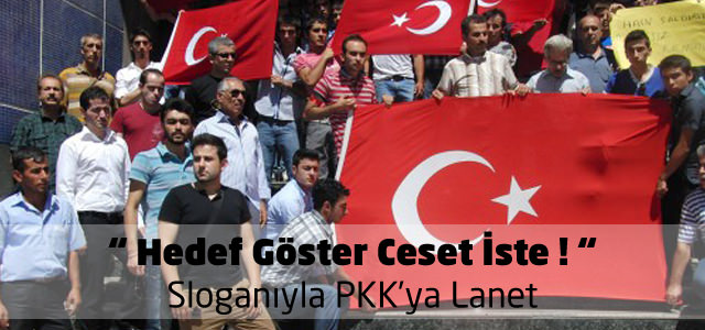 """"""" Hedef Göster Ceset İste ! """" Sloganıyla, Kahramanmaraş'ta PKK'ya Lanet Yürüyüşü"""