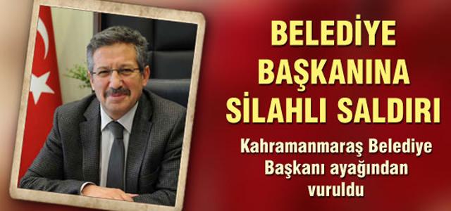 Kahramanmaraş Belediye Başkanına Silahlı Saldırı!