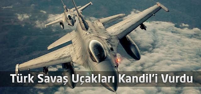 Türk Savaş Uçakları Kandil'i Vurdu