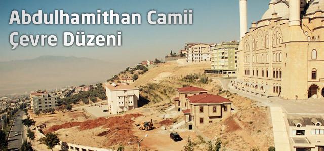 Abdulhamithan Camii Çevre Düzeni