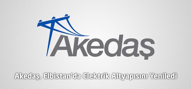 Akedaş, Elbistan'da Elektrik Altyapısını Yeniledi