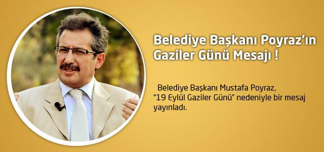 Belediye Başkanı Poyraz'ın Gaziler Günü Mesajı !