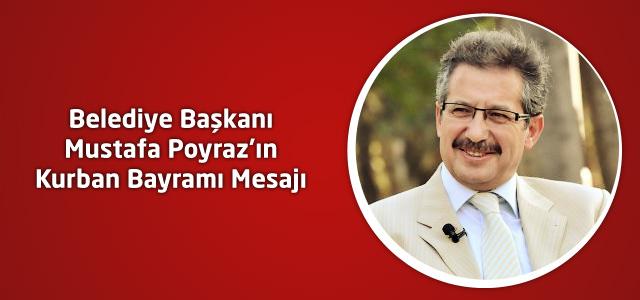 Belediye Başkanı Mustafa Poyraz'ın Kurban Bayramı Mesajı