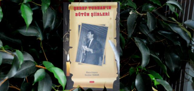 """Şeref Turhan'ın Bütün Şiirleri"""" kitabı çıktı"""