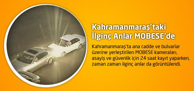 Kahramanmaraş'taki İlginç Anlar MOBESE'de