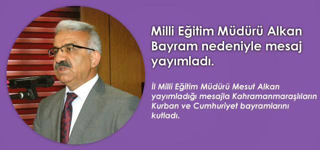 İl Milli Eğitim Müdürü Mesut Alkan'ın, Bayram Mesajı