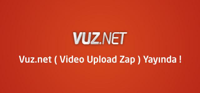 Vuz.net ( Video Upload Zap ) Yayında !