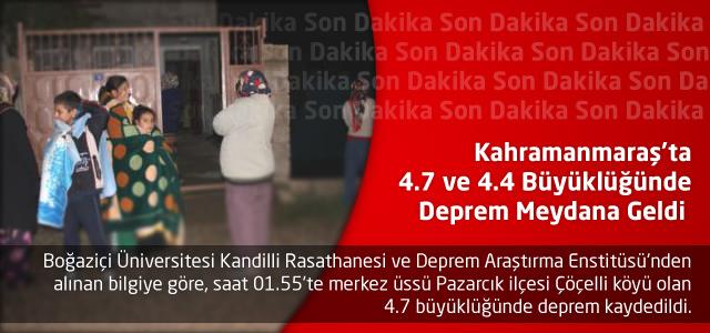 Kahramanmaraş'ta 4.7 ve 4.4 Büyüklüğünde Deprem Meydana Geldi
