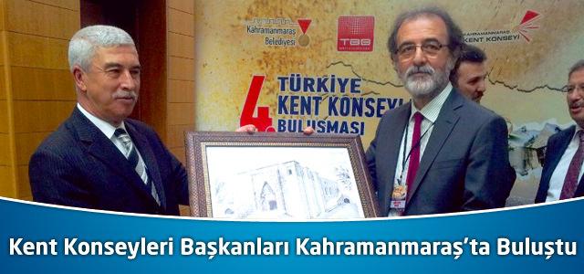 Kent Konseyleri Başkanları Kahramanmaraş'ta Buluştu