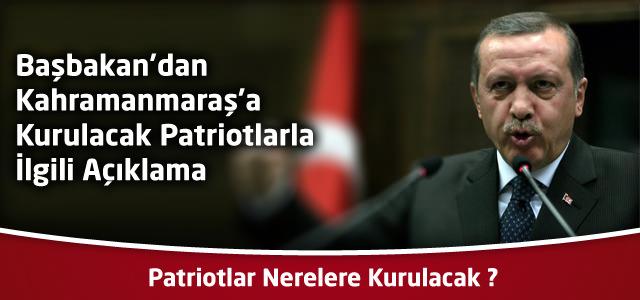 Başbakan'dan Kahramanmaraş'a Kurulacak Patriotlarla İlgili Açıklama