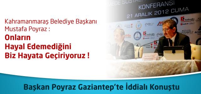 Başkan Poyraz Gaziantep'te İddialı Konuştu