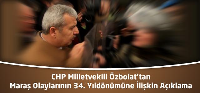 CHP Milletvekili Özbolat'tan Maraş Olaylarının 34. Yıldönümüne İlişkin Açıklama