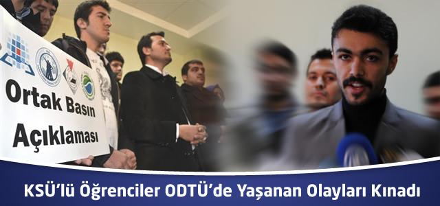KSÜ'lü Öğrenciler ODTÜ'de Yaşanan Olayları Kınadı