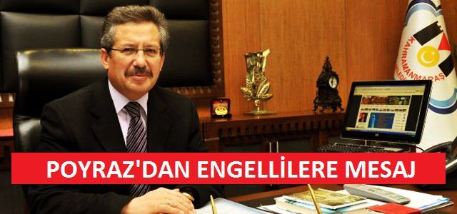 Belediye Başkanı Poyraz'ın Engelliler Günü Mesajı