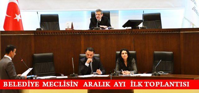 Belediye Meclisi, Aralık Ayının İlk Toplantısını yaptı