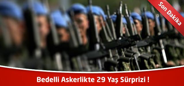 Bedelli Askerlikte 29 Yaş Sürprizi