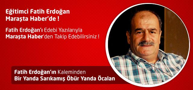Bir Yanda Sarıkamış Öbür Yanda Öcalan – Fatih Erdoğan
