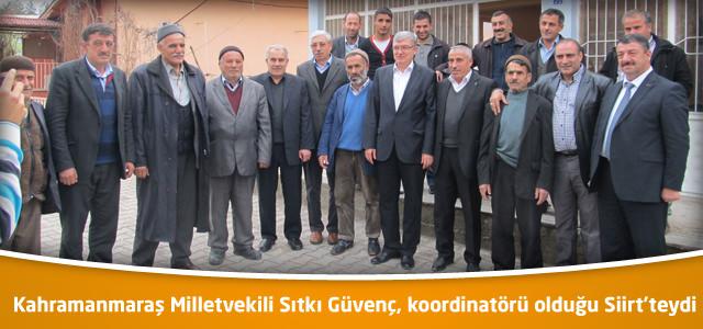 Kahramanmaraş Milletvekili Sıtkı Güvenç, koordinatörü olduğu Siirt'teydi