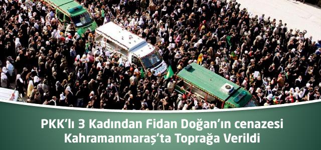 PKK'lı 3 Kadından Fidan Doğan'ın cenazesi Kahramanmaraş'ta Toprağa Verildi