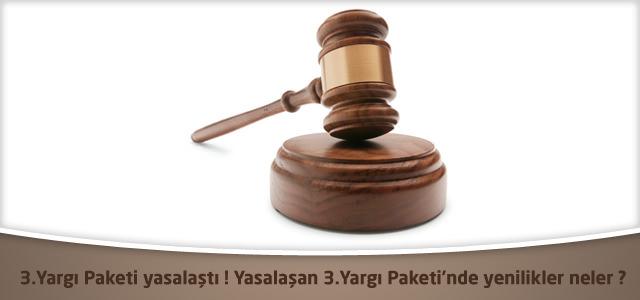 3.Yargı Paketi yasalaştı ! Yasalaşan 3.Yargı Paketi'nde yenilikler neler ?