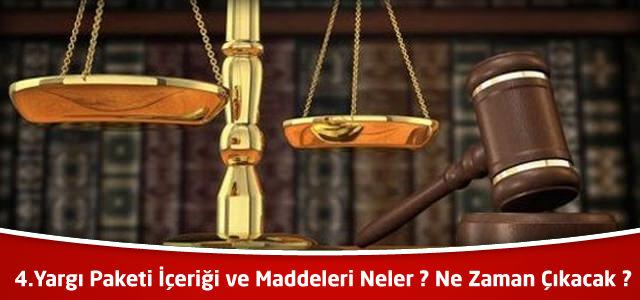 4. yargı paketi tarihi netleşiyor ! 4.yargı paketi içeriği ve maddeleri neler ?