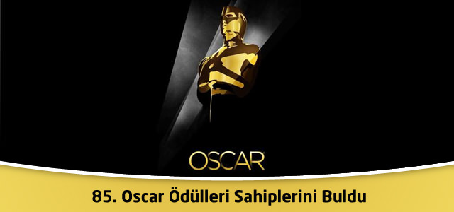 85. Oscar Ödülleri Sahiplerini Buldu