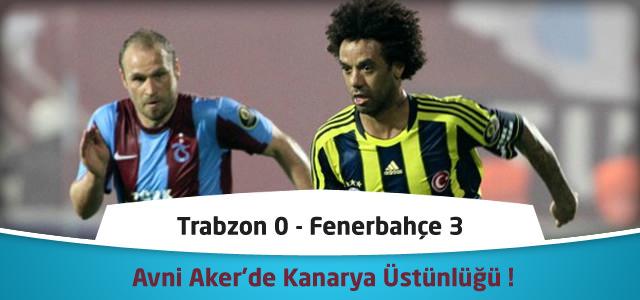 Süper Lig 22. Hafta : Trabzonspor 0 – Fenerbahçe 3 – Maçın Canlı Özeti