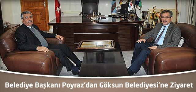Belediye Başkanı Poyraz'dan Göksun Belediyesi'ne Ziyaret