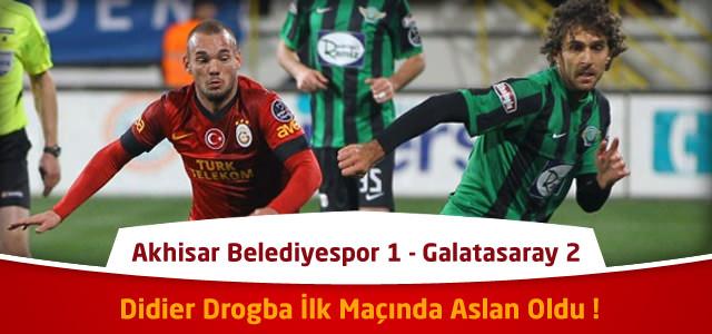Süper Lig 21. Hafta : Akhisar Belediyespor – Galatasaray – Maçın Canlı Özeti