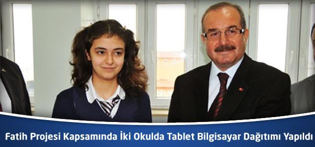 Fatih Projesi Kapsamında İki Okulda Tablet Bilgisayar Dağıtımı Yapıldı