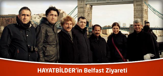 HAYATBİLDER'in Belfast Ziyareti