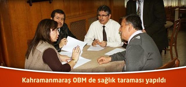 Kahramanmaraş OBM de sağlık taraması yapıldı