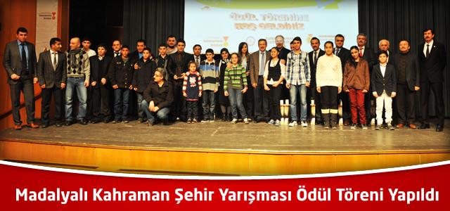 Madalyalı Kahraman Şehir Yarışması Ödül Töreni Yapıldı
