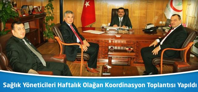 Sağlık Yöneticileri Haftalık Olağan Koordinasyon Toplantısı Yapıldı