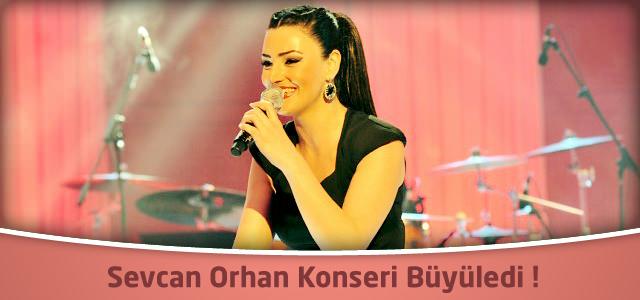 Sevcan Orhan Konseri Büyüledi !