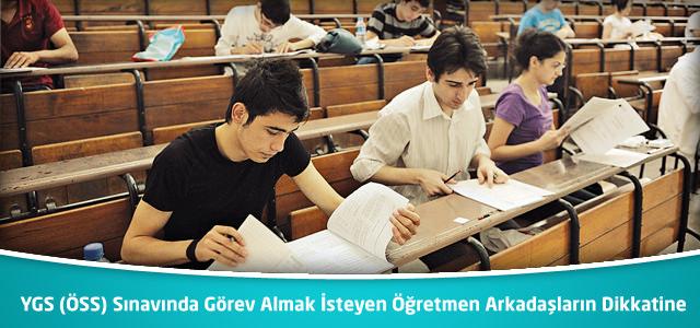 YGS (ÖSS) Sınavında Görev Almak İsteyen Öğretmen Arkadaşların Dikkatine