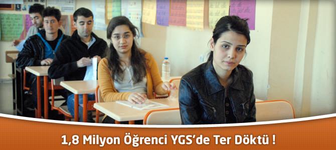 1,8 Milyon Öğrenci YGS'de Ter Döktü !