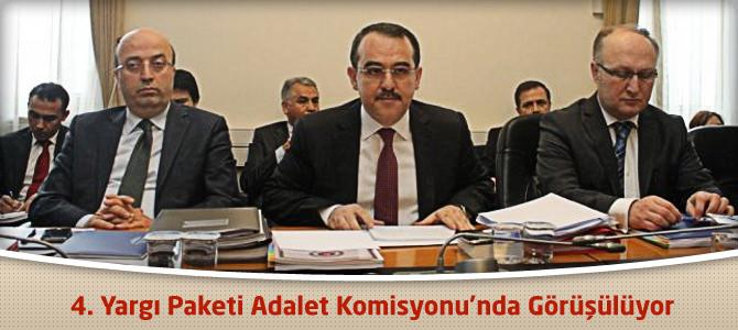 4. Yargı Paketi Adalet Komisyonu'nda Görüşülüyor