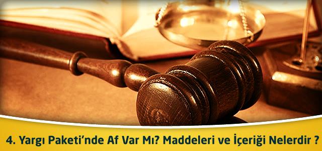 4. Yargı Paketi'nde Af Var Mı? Maddeleri ve İçeriği Nelerdir ?