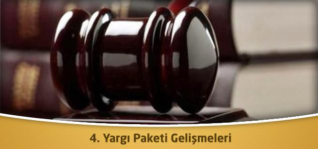 4. Yargı Paketi Gelişmeleri