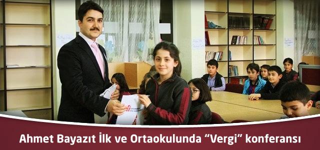 """Ahmet Bayazıt İlk ve Ortaokulunda """"Vergi"""" konferansı"""