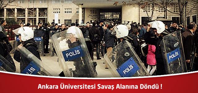 Ankara Üniversitesi Savaş Alanına Döndü !