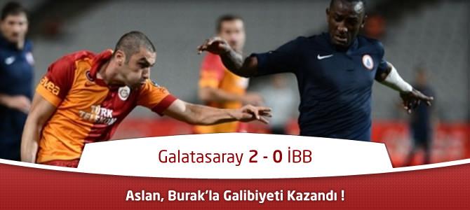 Galatasaray 2 – 0 İstanbul Büyükşehir Maçın Golleri