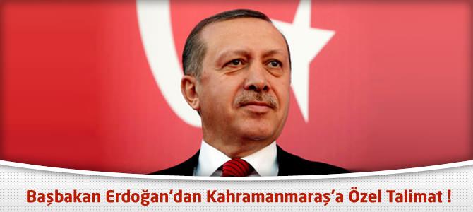 Başbakan Erdoğan'dan Kahramanmaraş'a Özel Talimat