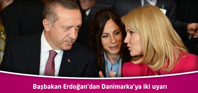 Başbakan Erdoğan'dan Danimarka'ya iki uyarı