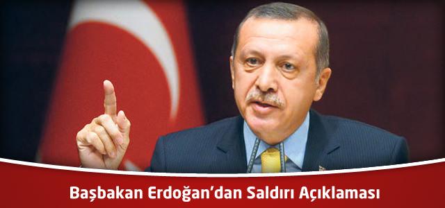 Başbakan Erdoğan'dan Saldırı Açıklaması