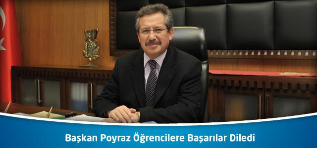 Başkan Poyraz Öğrencilere Başarılar Diledi