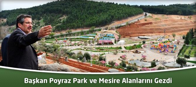 Başkan Poyraz Park ve Mesire Alanlarını Gezdi
